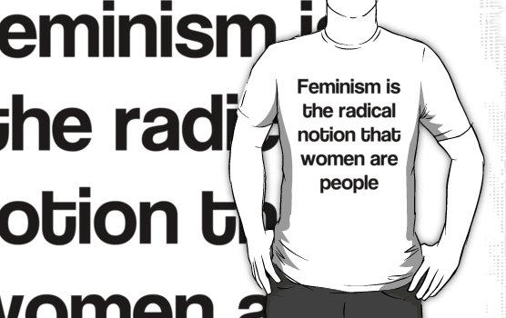 A feminizmus az a radikális észrevétel, hogy a nők is emberek - kép: redbubble.com